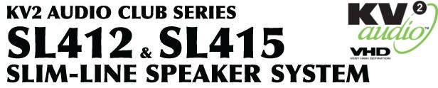 KV2 Audio Club Series SL412 & SL415 Slim-Line Speaker System